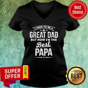 I Used To Great Dad But Now Best Papa V-neck