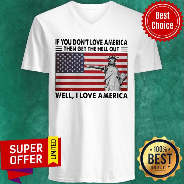 If You Don't Love American The Get Hell Out USA Flag V-neck