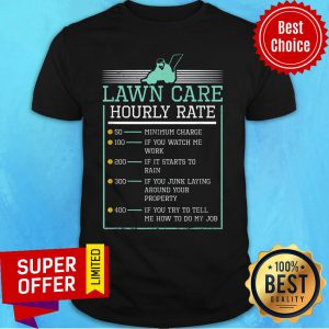 Lawn Care Hourly Rate Pricing Chart Shirt