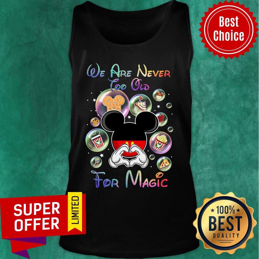 Mickey We Are Never Too Old For Magic Tank Top