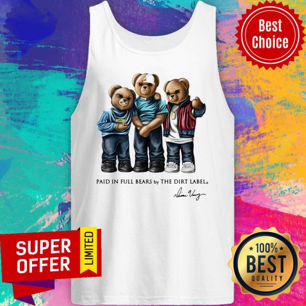 Paid In Full Bears By The Dirt Label Tank Top