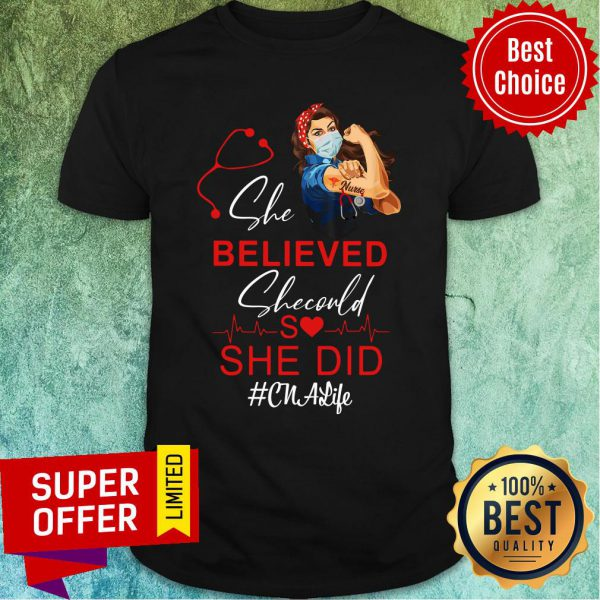 Strong Nurse She Believed She Could She Did CNAlife Shirt