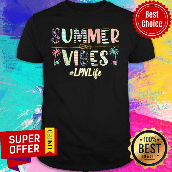 Summer Vibes LPN Life Shirt