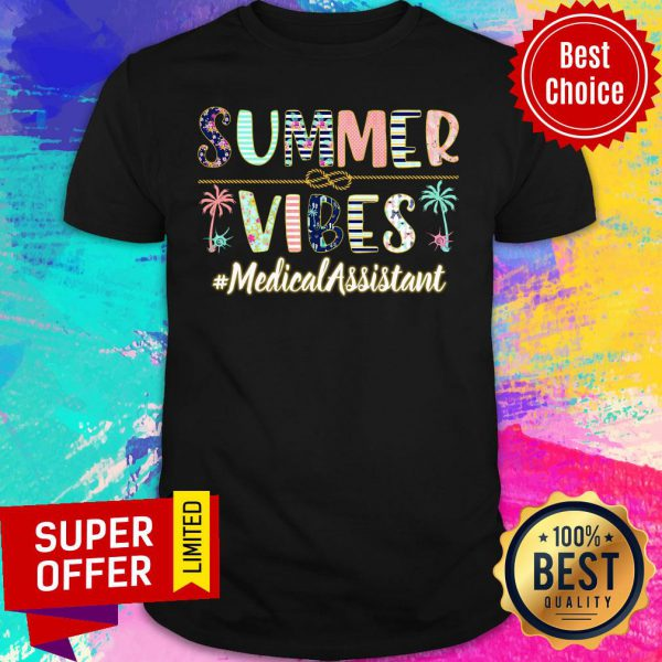 Summer Vibes Medical Assistant Shirt