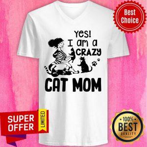 Yes I Am A Crazy Cat Mom V-neck