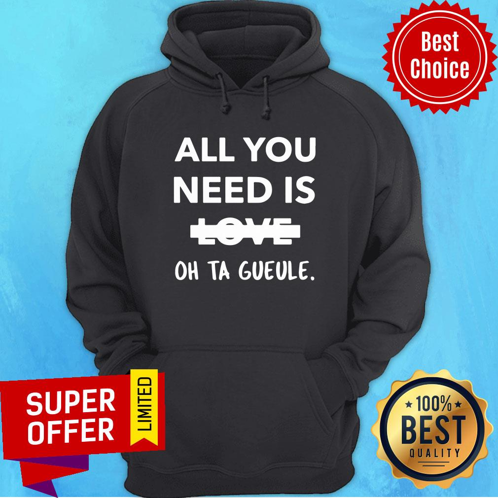All You Need Is Love Oh Ta Gueule Hoodie