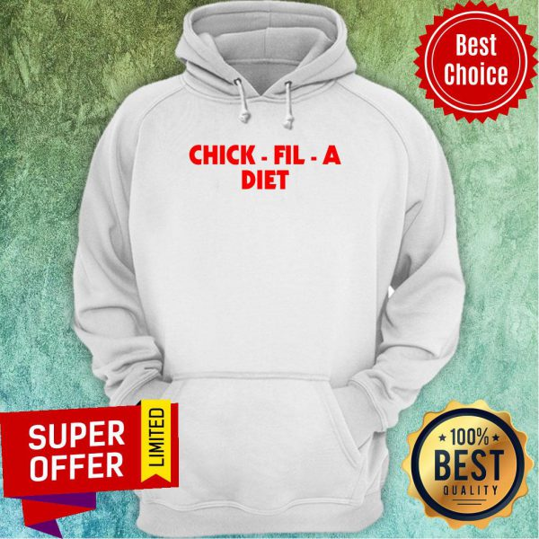 Awesome Chick Fil A Diet Hoodie