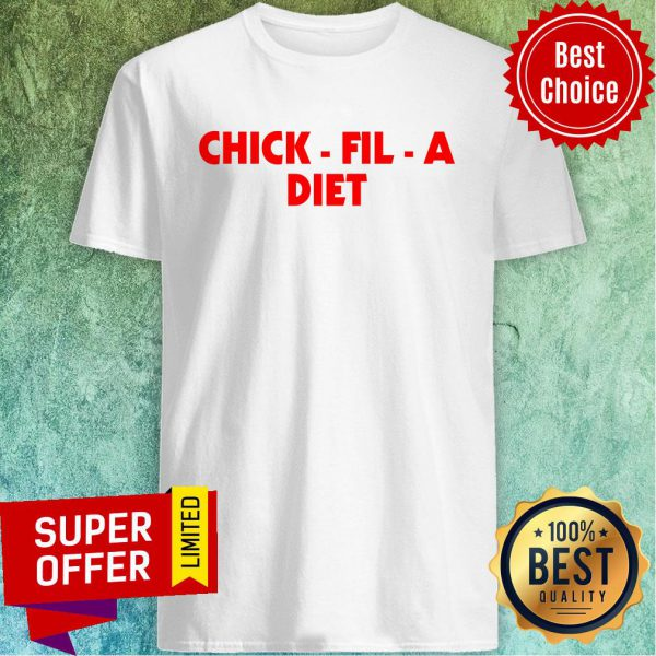 Awesome Chick Fil A Diet Shirt