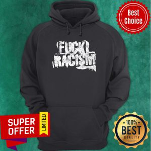 Awesome Fuck Racism Hoodie