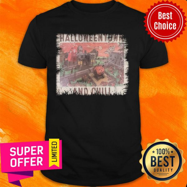 Awesome Halloweentown And Chill Shirt