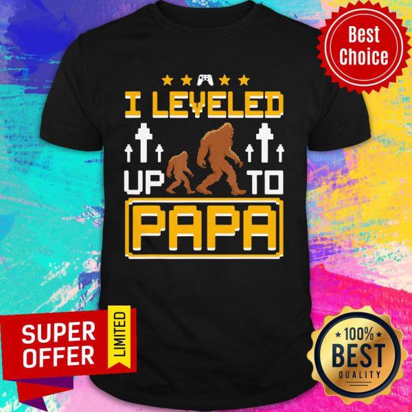 Bigfoot I Leveled Up To Papa Shirt