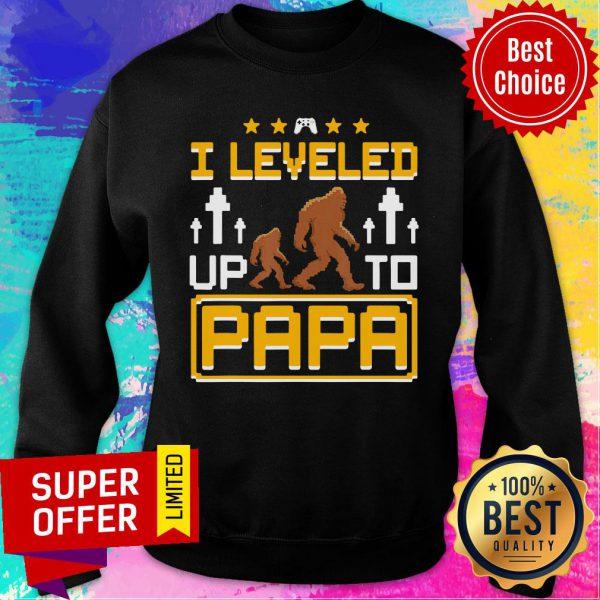 Bigfoot I Leveled Up To Papa Sweatshirt