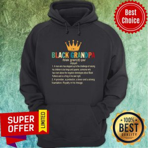 Crown Black Grandpa A Provider A Protector A Lover And A Strong Foundation Hoodie