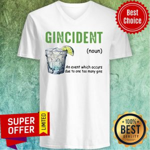 Gincident An Event Which Occurs Due To One Too Many Gins V-neck