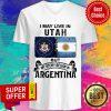 I May Live In Utah But My Story Began In Argentina V-neck