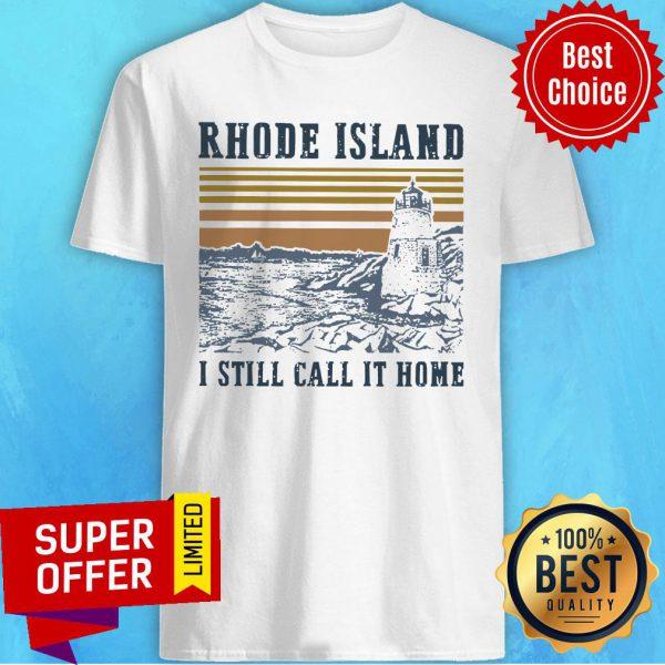 Rhode Island I Still Call It Home Vintage Shirt
