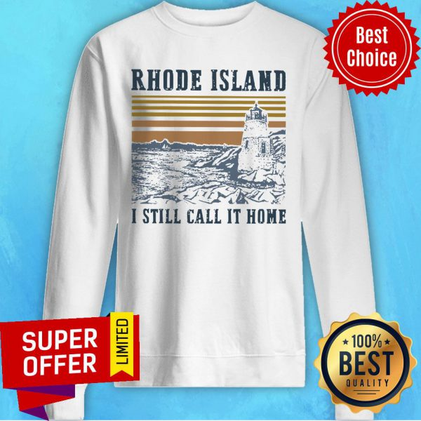 Rhode Island I Still Call It Home Vintage Sweatshirt