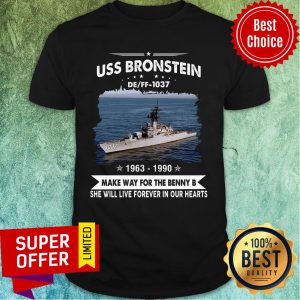 Uss Bronstein 1037 1963 - 1990 Make Way For The Benny Our Hearts Name Shirt