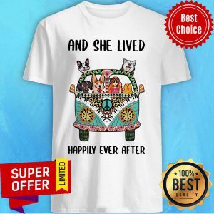 And She Lived Happily Ever After Peace Bus Dogs Shirt