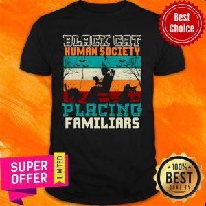 Black Cat Human Society Placing Familiar Vintage Shirt