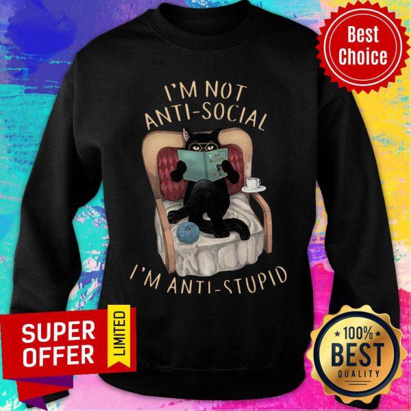 Cat I'm Not Anti-social I'm Anti-stupid Sweatshirt