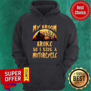 My Broom Broke So I Ride A Motorcycle Halloween Hoodie