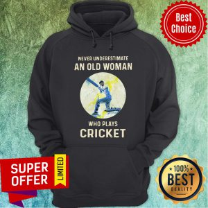 Never Underestimate An Old Woman Who Plays Cricket Hoodie