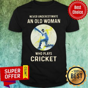 Never Underestimate An Old Woman Who Plays Cricket Shirt