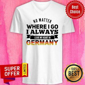 No Matter Where I Go I Always Leave My Heart In Germany V-neck