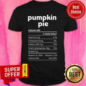 Pumpkin Pie Nutrition Facts Thanksgiving Shirt