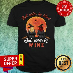 Witch Not Sister By Blood But Sister By Wine Sunset Shirt