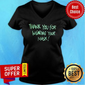 Wonderful Thank You For Wearing Your Mask V-neck