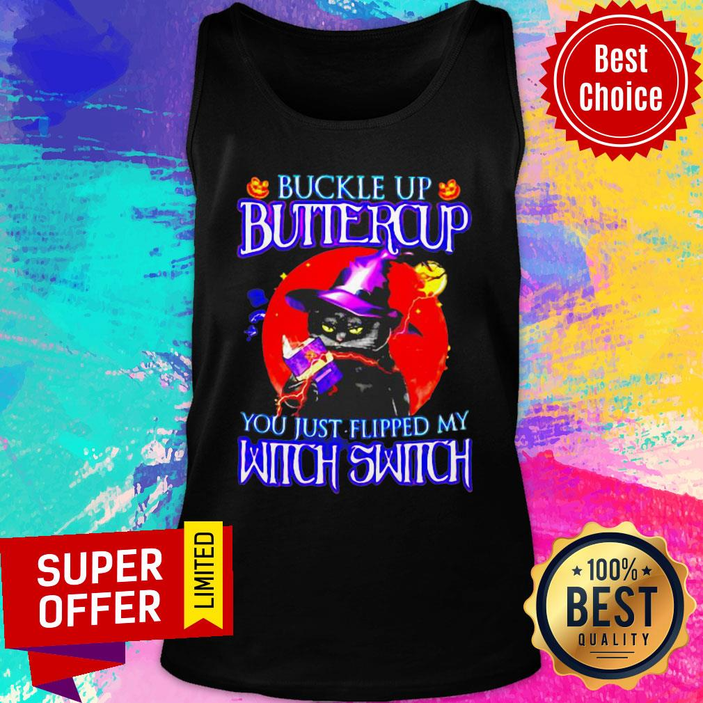 Buckle Up Butiercup You Just Flipped My Witch Switch Tank Top
