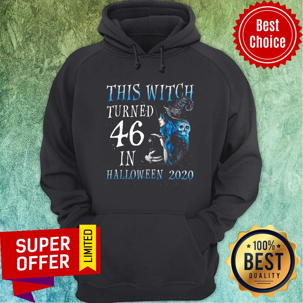 This Witch Turn 46 In Halloween 2020 Halloween Hoodie