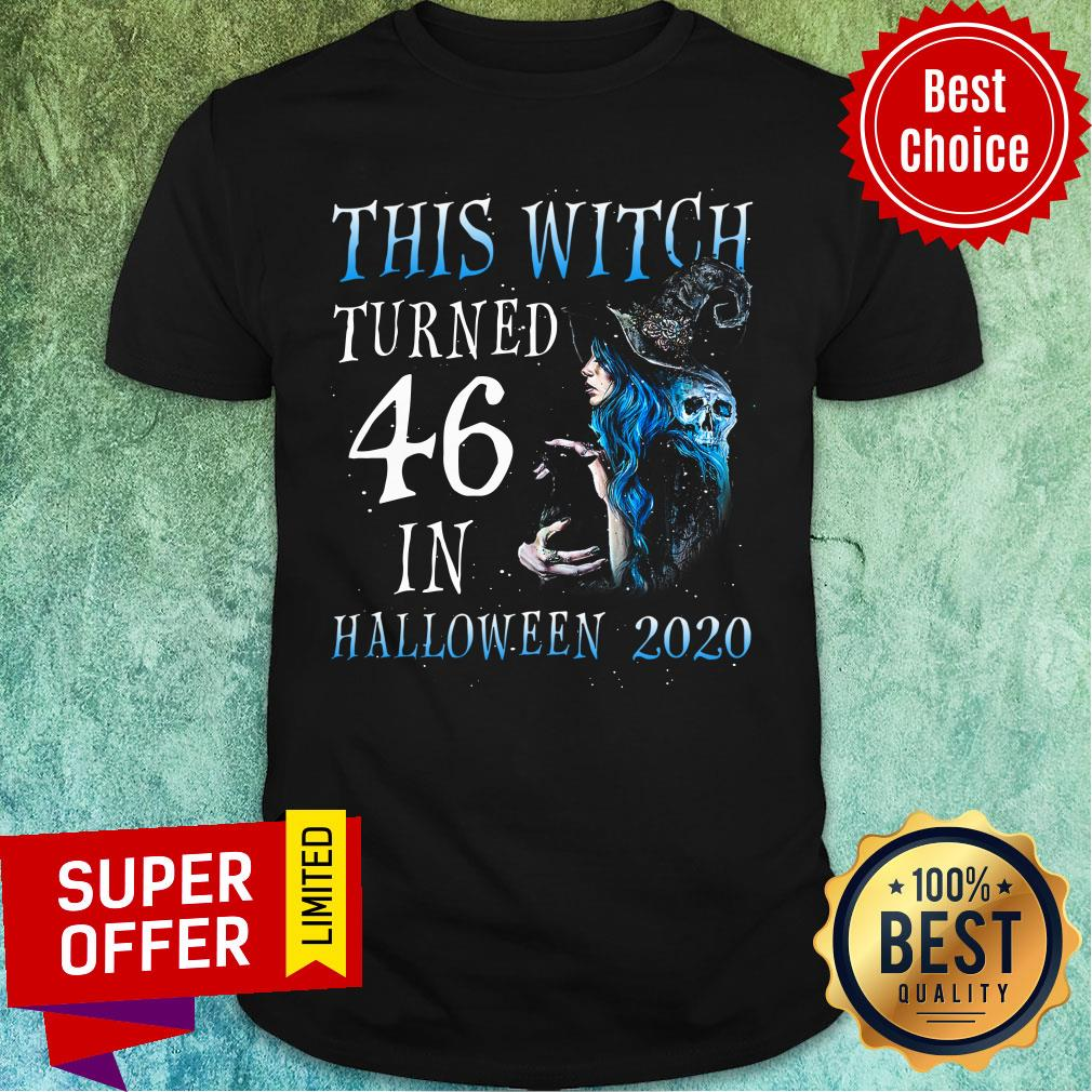 This Witch Turn 46 In Halloween 2020 Halloween Shirt