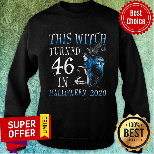 This Witch Turn 46 In Halloween 2020 Halloween Sweatshirt