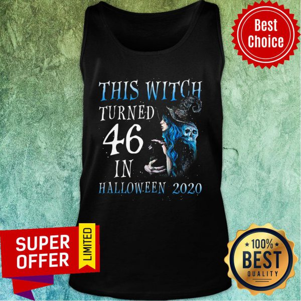 This Witch Turn 46 In Halloween 2020 Halloween Tank Top